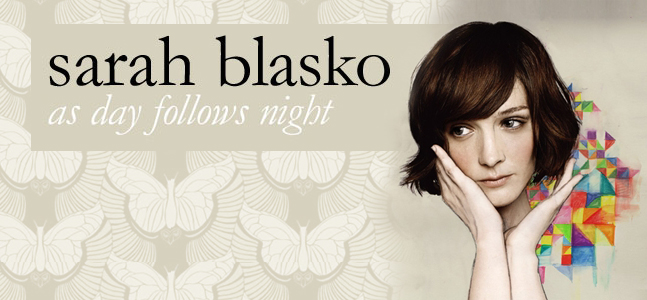 Sarah Blasko as day follows night